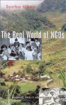 The Real World of NGOs: Discourses, Diversity and Development: Dorothea Hilhorst: 9781842771655: Amazon.com: Books