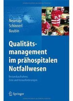 QualitÃtsmanagement Im PrÃhospitalen Notfallwesen: Bestandsaufnahme Ziele Und Herausforderungen