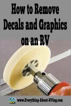 How to Remove Decals and Graphics on an RV