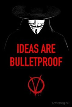 Ideas are bulletproof. - from the film V for Vendetta Guy Fawkes, V Pour Vendetta, Ideas Are Bulletproof, Poster Minimalista, Bon Film, Great Movies, Movie Quotes, Dc Comics, Punk