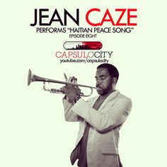 "Jazz Trumpeter and Vocalist Jean Caze performs ""Haitian Peace Song"" on Capsulocity.com."