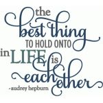 best thing hold onto is each other - layered phrase, put this on a giant wood clock