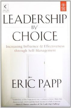 Leadership By Choice: Increasing Influence & Effectiveness Through Self-Management