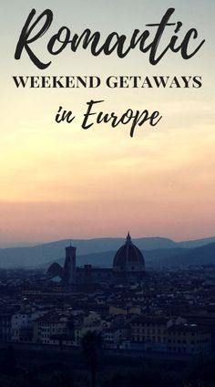 Romantic getaways in Europe