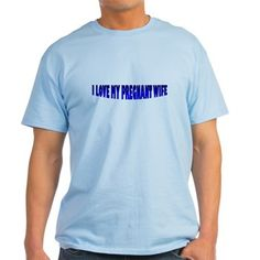 I Love My Pregnant Wife Dad T-Shirt