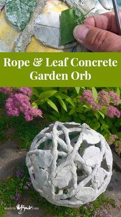 Using the concrete dipping method and some of natures leaves make a unique sphere for Garden decor. This Rope & Leaf Concrete Garden Orb is my own design! Concrete Crafts, Concrete Art, Concrete Garden, Concrete Projects, Diy Cement Planters, Wall Planters, Types Of Concrete, Vertical Succulent Gardens, Decorated Flower Pots