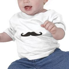 baby t-shirt with mustache from: http://www.zazzle.com/retro_gentelman_mustaches_illustration_shirts-235314017803242011