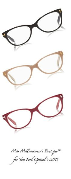 6447662932a43 Tom Ford Optical s 2015 - Miss Millionairess s Boutique New Glasses, Girls  With Glasses, Sunnies