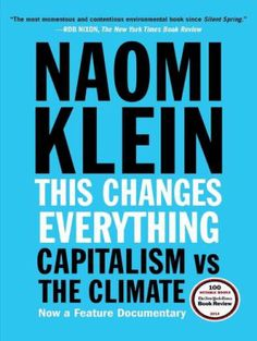 PDF Free This Changes Everything, Capitalism vs. The Climate, Author : Naomi Klein Good Books, Books To Read, Naomi Klein, Radical Change, About Climate Change, Political System, Free Pdf Books, Everything Changes, Economics