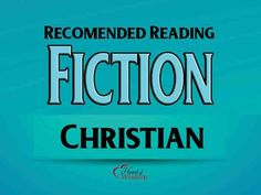 My Favorite Christian Fiction reads. No Smut, Little Romance and No Amish