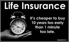 Life Insurance. It's cheaper to buy 10 years too early than 1 minute too late. http://agent.anpac.com/provo/kameron_ivie/