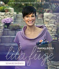 Havas Dóra - Lila Füge - Szakácskönyv Chef Gordon Ramsay, Doraemon, How Beautiful, Master Chef, Women, Women's, Woman