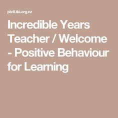 Incredible Years Teacher / Welcome - Positive Behaviour for Learning Positive Behavior, Welcome, The Incredibles, Positivity, Teacher, Learning, Model, Professor