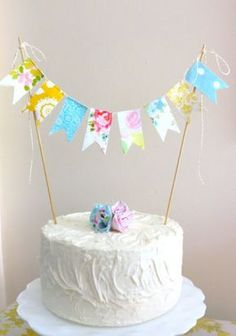 """Vintage Fabric Cake Bunting- """"A String of Lovely"""". Pretty Cakes, Cute Cakes, Beautiful Cakes, Cake Bunting, Cake Banner, Different Cakes, Little Girl Birthday, Colorful Candy, Custom Cake Toppers"""