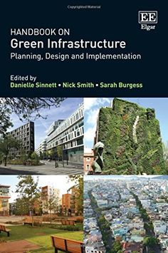 Handbook on Green Infrastructure: Planning, Design and Im... http://www.amazon.com/dp/1783473991/ref=cm_sw_r_pi_dp_p.7fxb1005DNY
