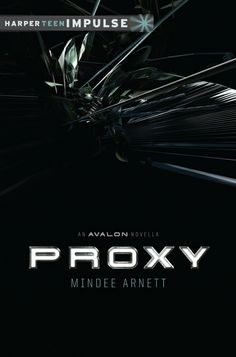 Proxy by Mindee Arnett