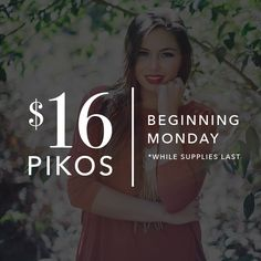 Two words: PIKO SALE!! $16 PIKOS!! It all starts MONDAY at 10AM online + in stores!
