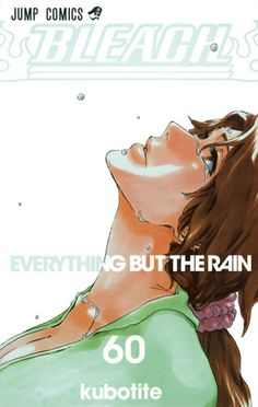 Bleach 60 - Everything But The Rain / Tite Kubo
