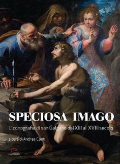 Libreria Medievale: Speciosa Imago. L'iconografia di san Galgano dal XIII al XVIII secolo