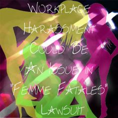 "Workplace Harassment Could Be An Issue in ""Femme Fatales"" Lawsuit"