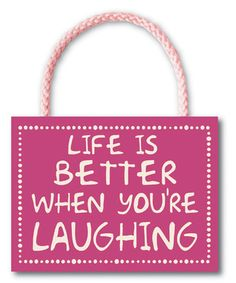 'Life Is Better When You're Laughing' Hanging Wall Sign