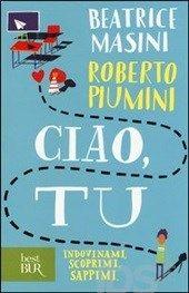 Ciao, tu - Masini Beatrice; Piumini Roberto - Libro - BUR Biblioteca Univ. Rizzoli - Best BUR - IBS