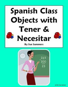 Spanish Class Objects With Tener & Necesitar 10 Sentences & IDs Worksheet by Sue Summers