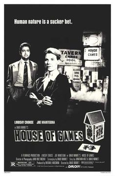 House of Games -one of my favorite movies!