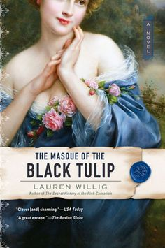 The Masque of the Black Tulip by Lauren Willig (Pink Carnation #2)