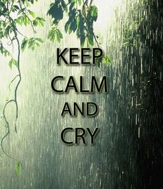 """Please, just let me cry. People are not meant to keep their emotions bottled up to avoid """"inconveniencing"""" others. Please, let me cry..."""