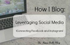 How I Blog: Leveraging Social Media (FB / Instagram)
