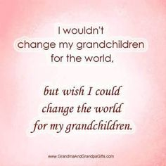 This world is in such a mess.... 10/26/17.... God only knows what is going to happen in the days and years to come for our kids and our Grandkids.... Please keep my Family safe always Dear Lord..... Along with everyone else.