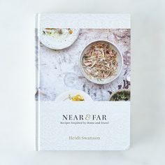 WAAAANT!!!! Near & Far: Recipes Inspired by Home and Travel, Signed Copy on Food52