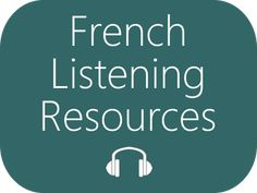 French Listening Resources: Listen to authentic and spontaneous spoken French