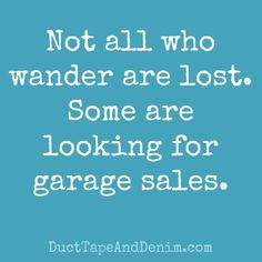Some are looking for garage sales. Smiles And Laughs, Just For Laughs, Sign Quotes, Funny Quotes, Work Quotes, Garage Sale Signs, For Sale Sign, Funny Signs, Laugh Out Loud