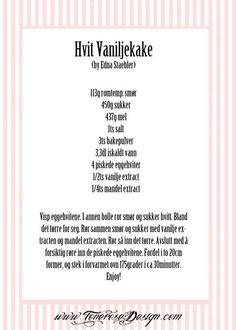 Hvit Vaniljekake - by Edna Staebler Sweets, Personalized Items, Baking, Goodies, Bakken, Backen, Postres, Postres, Candy