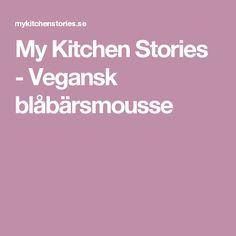 My Kitchen Stories - Vegansk blåbärsmousse