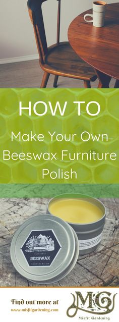 Find out how to make beeswax furniture polish and care for your furniture naturally. Click to learn more or pin it and save for later. #beekeeping #homestead