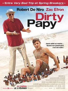 Dirty Papy, avec Robert De Niro et Zac Efron - Réalisé par Dan Mazer- Infos séances - cinéma Les Tourelles de Vouziers (février 2016) : www.lestourellesv...