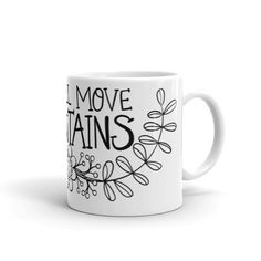 She'll Move Mountains - Mug. Whether you're drinking your morning coffee, your evening tea, or something in between – this mug's for you! It's sturdy and glossy Move Mountains, Morning Coffee, Drinking, Shells, Cups, Make It Yourself, Tea, Tableware, Shop