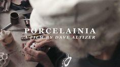 PORCELAINIA - A Film By Dave Altizer