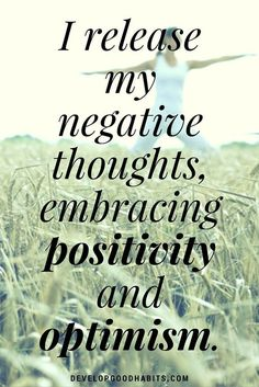 affirmations for self love - I release my negative thoughts, embracing positivity and optimism.