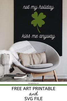 Kiss me I'm Irish or not! This St. Patrick's Day free printable is perfect for home decorating or DIY crafting because there's even a free SVG file. Patrick's Day Not My Holiday Kiss Me Anyway Printable - Seeing Dandy Diy Presents, Diy Gifts, Farmhouse Style, Farmhouse Decor, St Patricks Day Quotes, St Patrick's Day Outfit, Holiday Fun, Holiday Crafts, Holiday Recipes