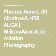 Photos: Aero L-39 Albatros/L-159 ALCA | MilitaryAircraft.de - Aviation Photography - Estonian L 39