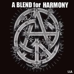 Anarchy & Peace. A blend for harmony.