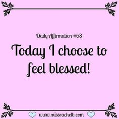 Daily Affirmation #68 Today I choose the feel blessed! As we all shall do everyday :) #dailyaffirmations #dailyaffirmation #quote #quoteoftheday #positivethinking #positivevibes #happy #happiness #projecthappiness #love #gratitude #grateful #thankful #selflove #selfcare #selfacceptance #girlboss #bossbabe #LOA #lawofattraction #projectlife #motivation #goals #goalsetter