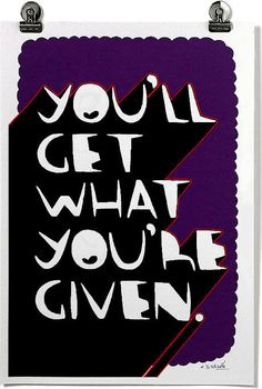 Kid Acne - 'You'll Get What You Are Given' 3 Colour Hand-Pulled Screen Print On 250 gsm Recycled Stock. Limited Edition Of 10 35 cm x 50 cm English Slogans, Renaissance Men, Conceptual Art, Travel Posters, Good Skin, Printmaking, Screen Printing, Graffiti, Street Art