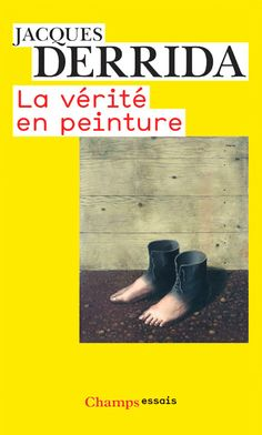 Jacques Derrida - La vérité en peinture Literary Criticism, Postmodernism, Books, Paper, Thoughts, Art, Bedtime Reading, Livres, Authors