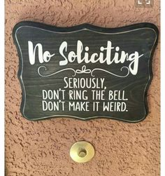 No Soliciting, don't make it weird seriously don't