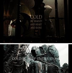 Nazgul: Cold be hand and heart and bone, Cold be sleep under stone. #lotr